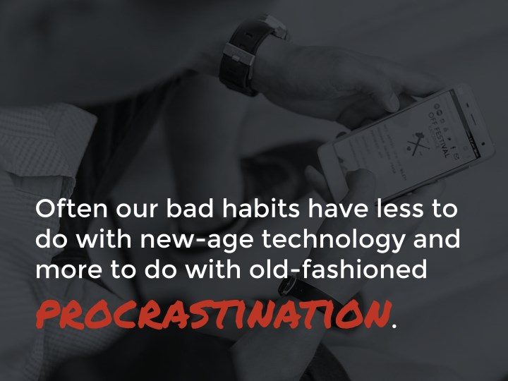 Often our bad habits have less to
