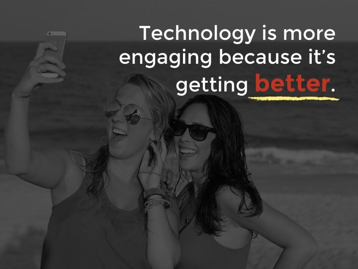 Technology is more