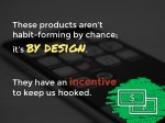these products aren t habit forming by chance 1