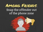among friends snap the offender out of the phone