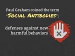 paul graham coined the term social antibodies