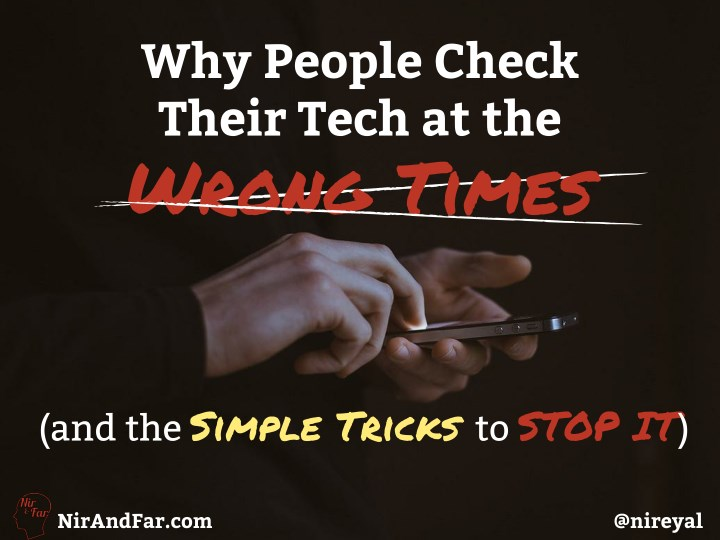 why people check their tech at the wrong times n.