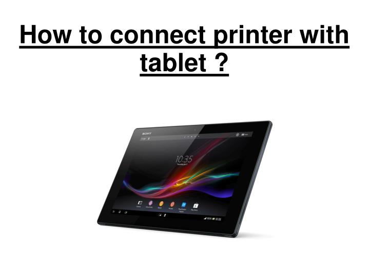 how to connect printer with tablet n.