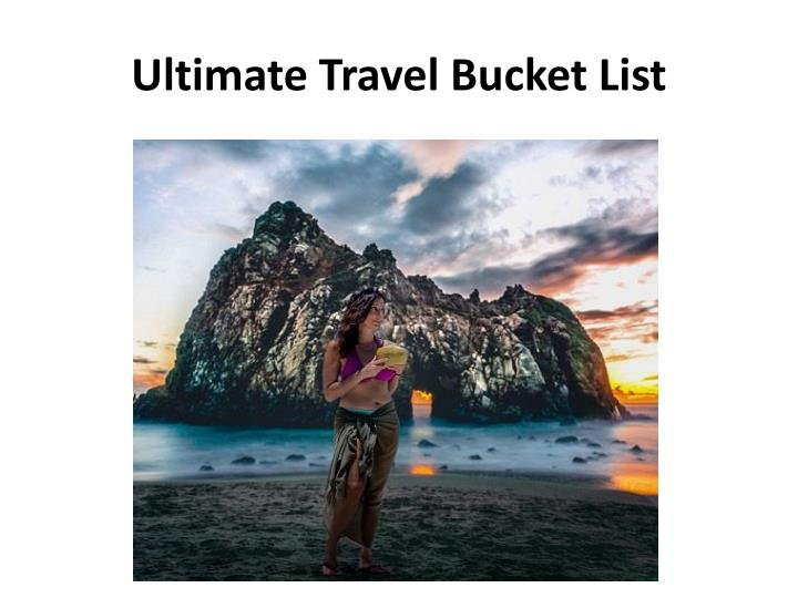 Top Places To Travel In The World Ppt Presentation