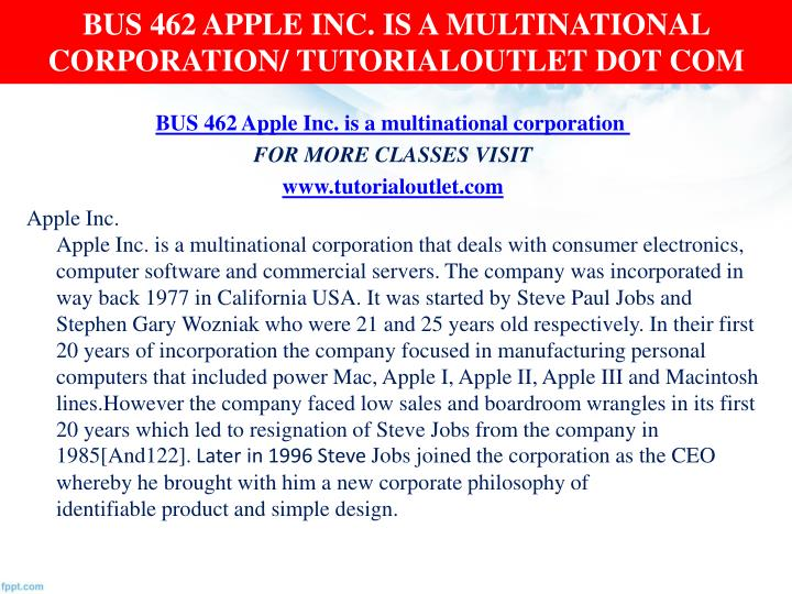 apple a multinational corporation 2012-5-2 technology has changed the way we work and live take a look at the world's top 14 technology companies according to the latest forbes 2000 list founded in 1976, apple inc is an american multinational corporation that designs and sells consumer electronics, computer software, and personal computers.