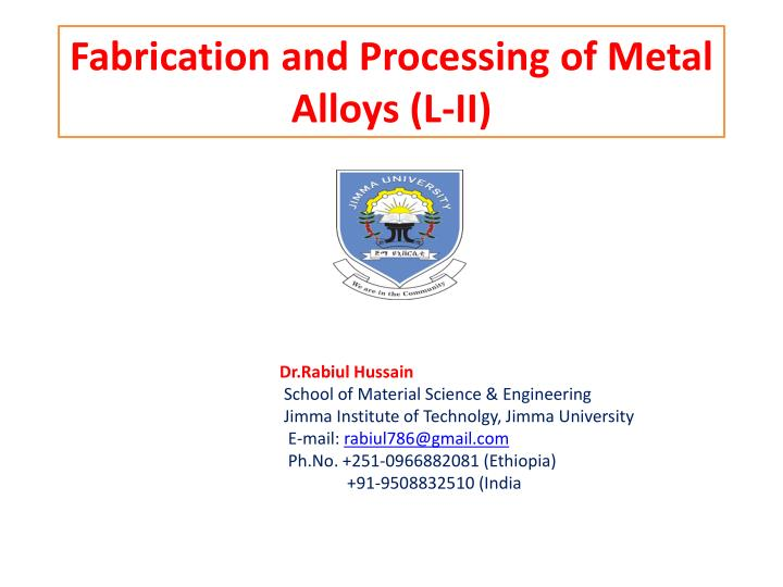 fabrication and processing of metal alloys l ii n.