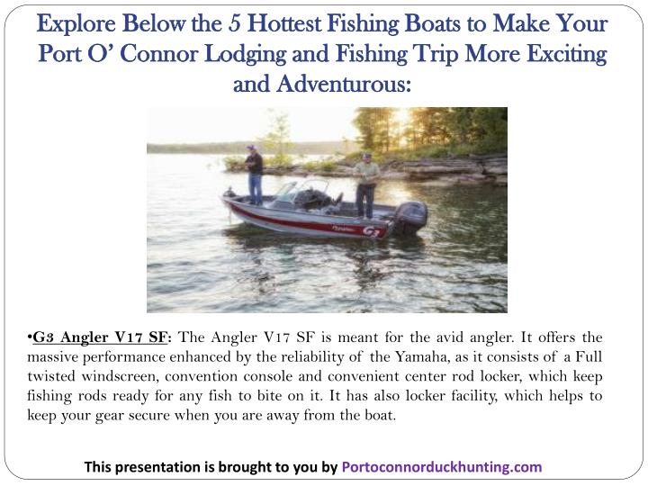 Explore below the 5 hottest fishing boats to make