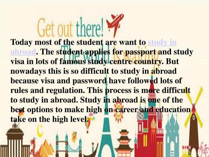 should students study and work abroad When bright students look around india for a place to study for an  salaries and  facilities abroad, easier access to research funds, working on.