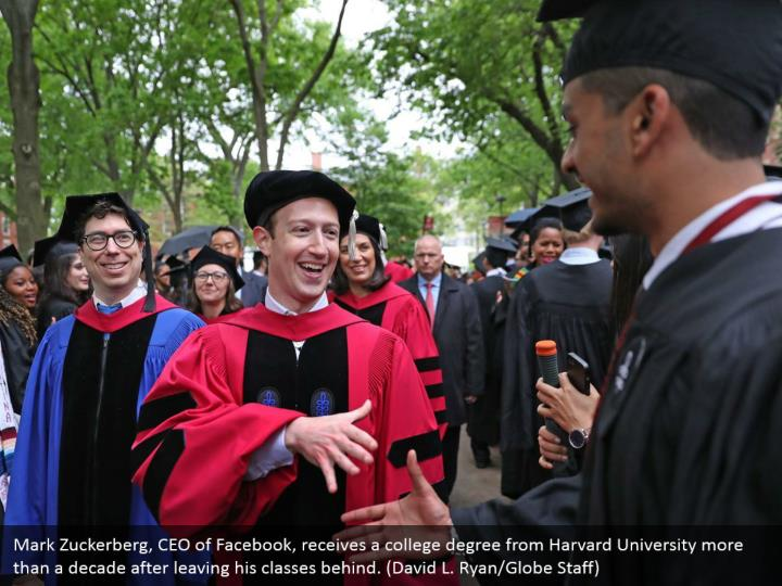 Mark Zuckerberg, CEO of Facebook, receives a college degree from Harvard University more than a decade after leaving his classes behind. (David L. Ryan/Globe Staff)