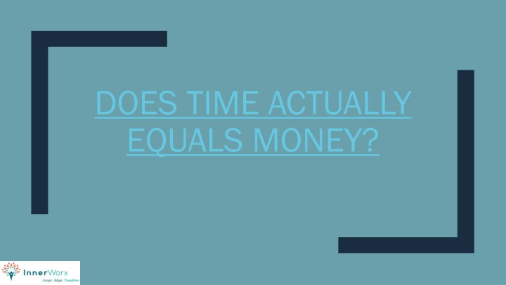 Does time actually equals money