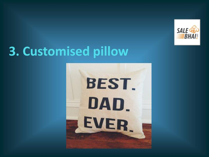 3. Customised pillow