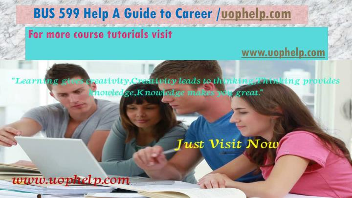 bus 599 help a guide to career uophelp com n.