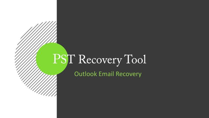 p st recovery tool n.
