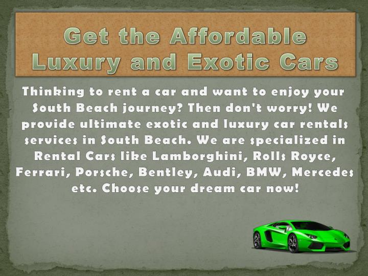 Get the affordable l uxury and exotic c ars