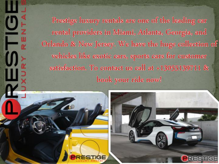 Prestige luxury rentals are one of the leading
