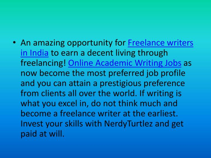 ppt lance academic writing job online powerpoint  an amazing opportunity for lance writers in to earn a decent living through lancing online academic writing jobs