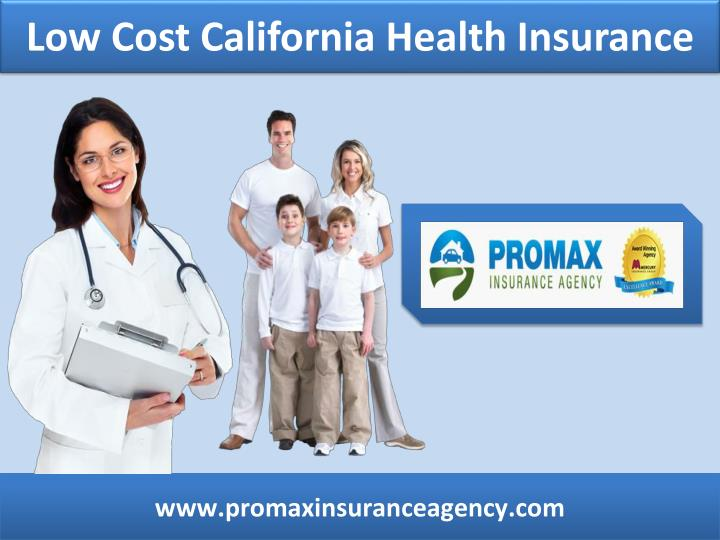 PPT - low cost California health insurance PowerPoint ...