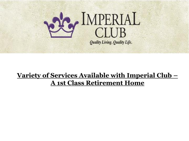 variety of services available with imperial club n.