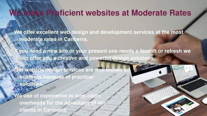 We make Proficient websites at Moderate Rates