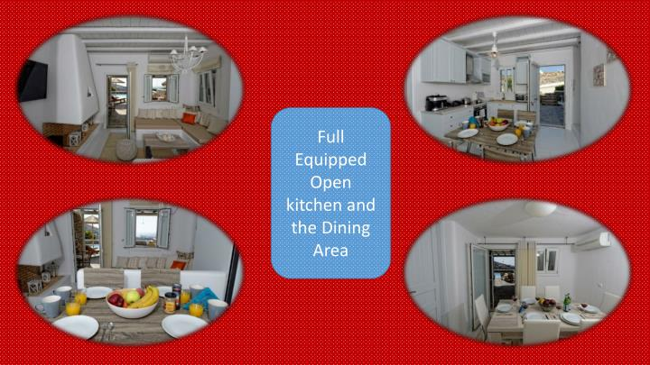 Full equipped open kitchen and the dining area