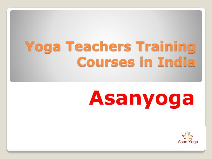 yoga teachers training courses in india n.