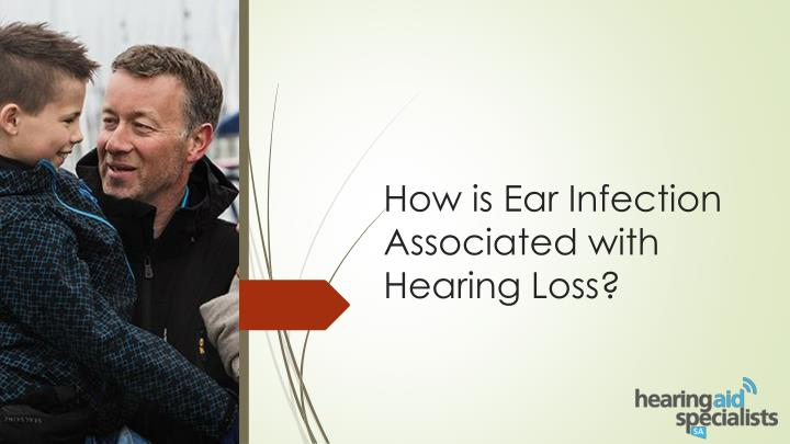 how is ear infection associated with hearing loss n.