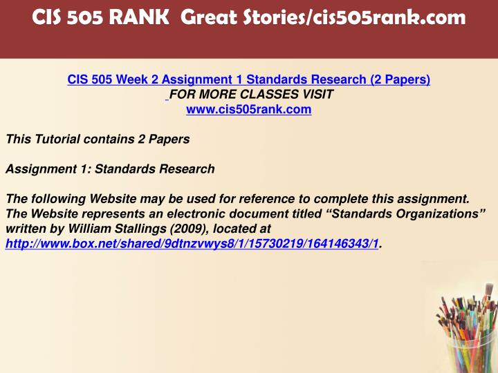 cis 505 assignment 1 standards research Cis 505 slingshot academy 505/product-36-cis-505-week-2-assignment-1-standards-research-%282 each assignmentcis 505 week 2 assignment 1 standards research.