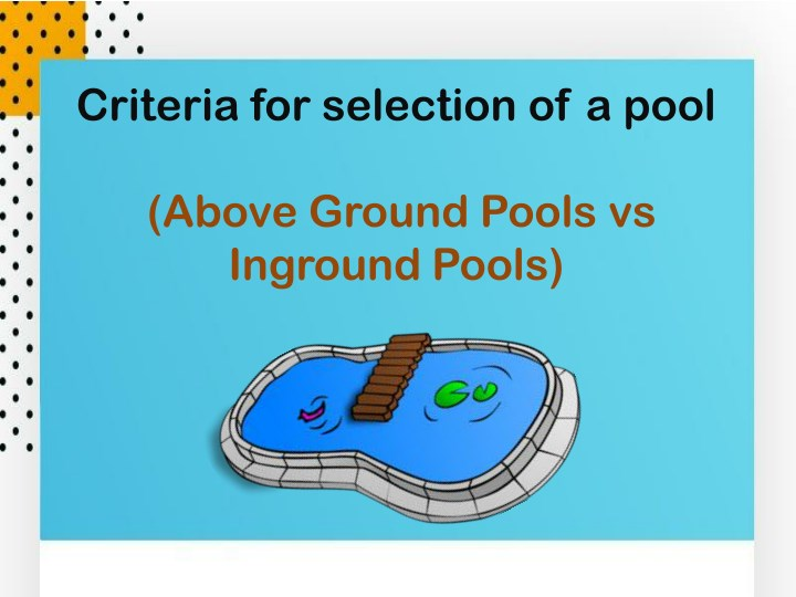 criteria for selection of a pool above ground n.