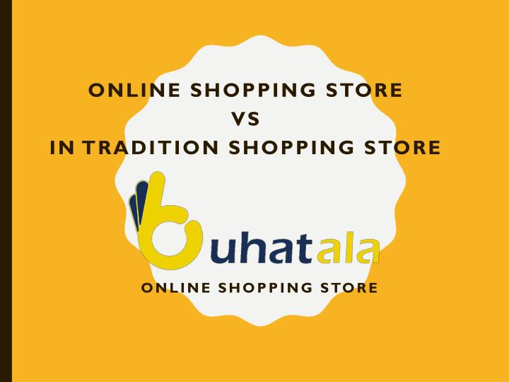 ppt online shopping vs traditional shopping in pakistan buhatala