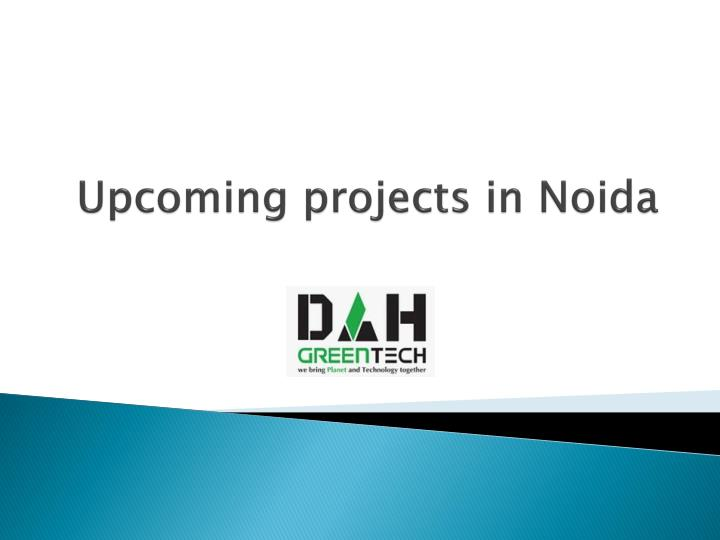 upcoming projects in noida n.