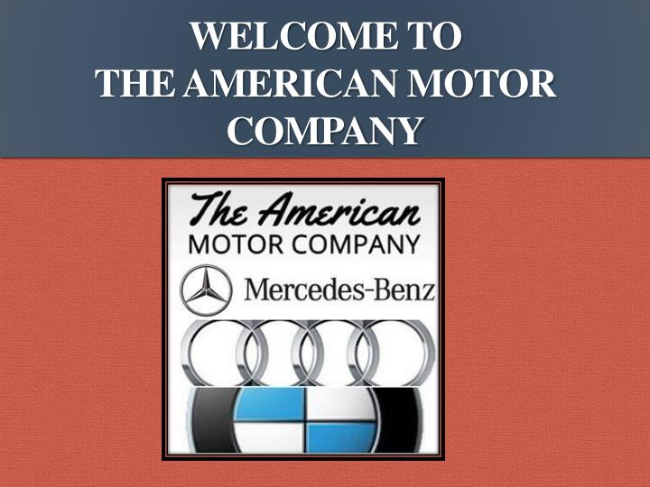 welcome to the american motor company n.