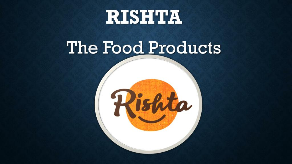 ppt rishta the healthy food products powerpoint presentation id
