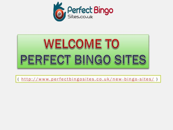 welcome to perfect bingo sites n.