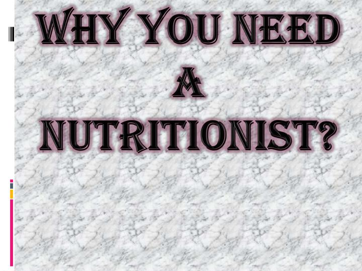 why you need a nutritionist n.