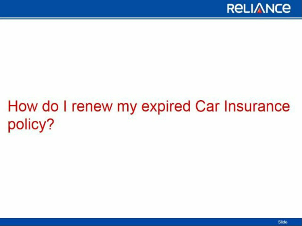 Image of: Motor How Do Renew My Expired Car Insurance Policyreliance General Insurance Powerpoint Ppt Presentation Slideserve Ppt How Do Renew My Expired Car Insurance Policyreliance