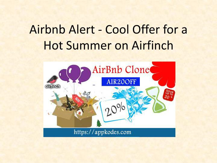 airbnb alert cool offer for a hot summer on airfinch n.