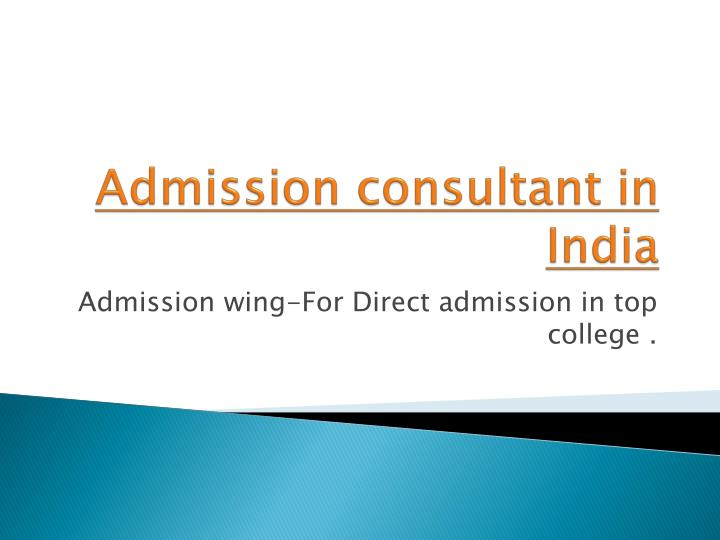 Ppt Best Admission Consultant Or Education Consultant Noida India Powerpoint Presentation Id