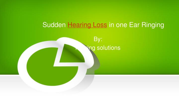 sudden hearing loss in one ear ringing n.
