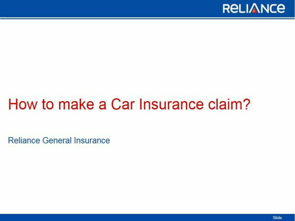 Image of: India Assurance How To Make Car Insurance Claimreliance General Insurance Powerpoint Ppt Presentation Slideserve Ppt How To Make Car Insurance Claimreliance General Insurance