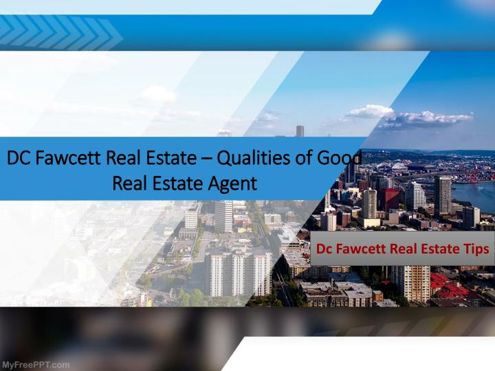 dc fawcett real estate qualities of good real estate agent