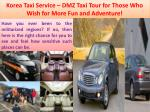 korea taxi service dmz taxi tour for those who wish for more fun and adventure 1