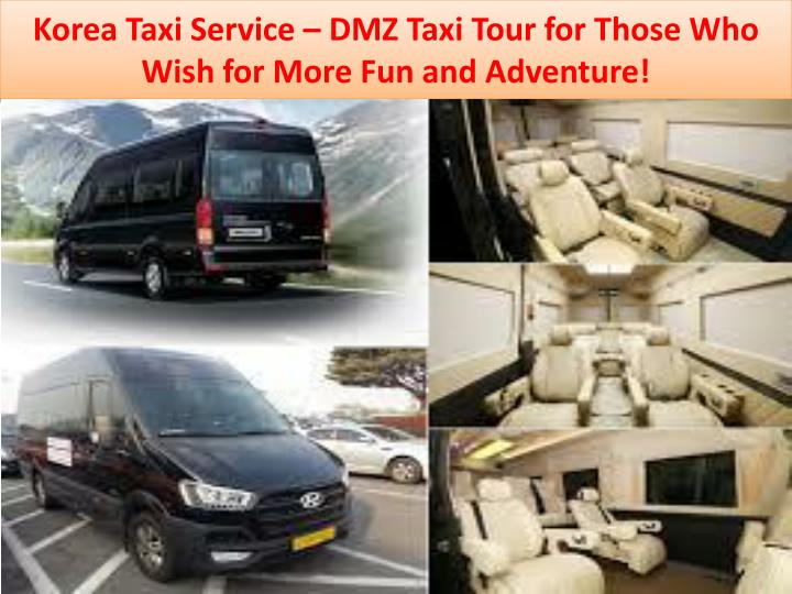 korea taxi service dmz taxi tour for those who wish for more fun and adventure