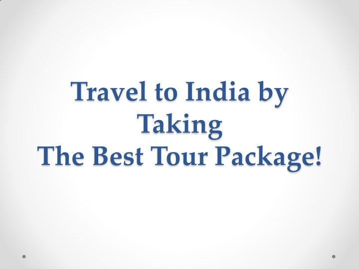 travel to india by taking the best tour package n.