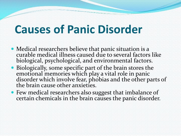characteristics causes and treatment of panic disorder Panic disorder is marked by sudden and repeated bouts of extreme fear that can last for several minutes or even longer unbalanced neurotransmitter systems can be a cause of panic disorder, as well, according to dr christopher la tourette la riche, medical director of lucida treatment center.
