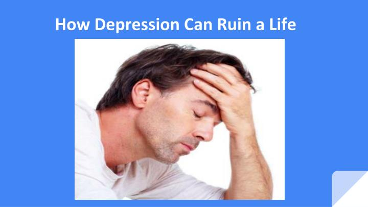 how depression can ruin a life n.