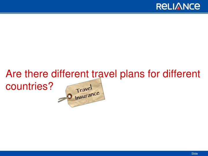 are there different travel plans for different countries n.