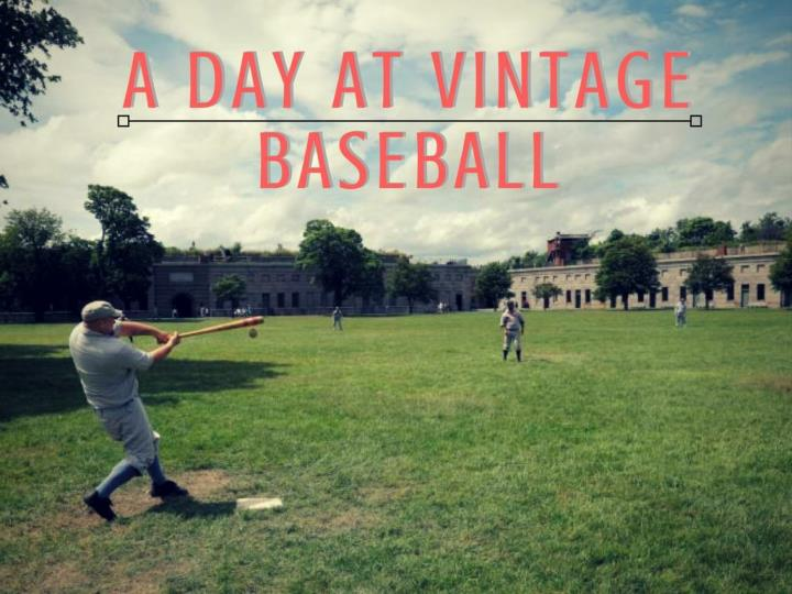 A day at vintage baseball