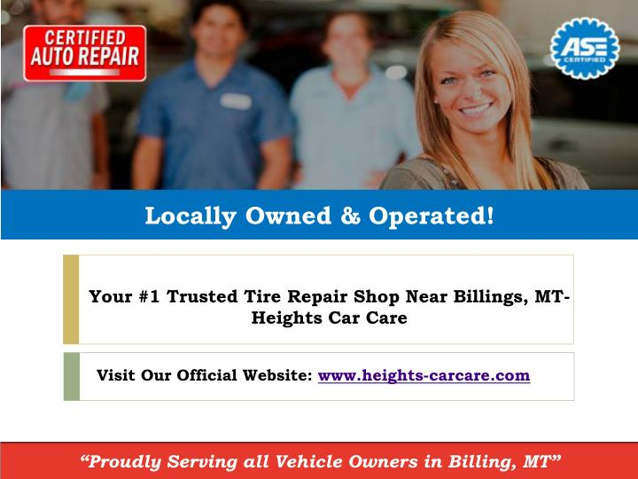 your 1 trusted tire repair shop near billings mt heights car care n.