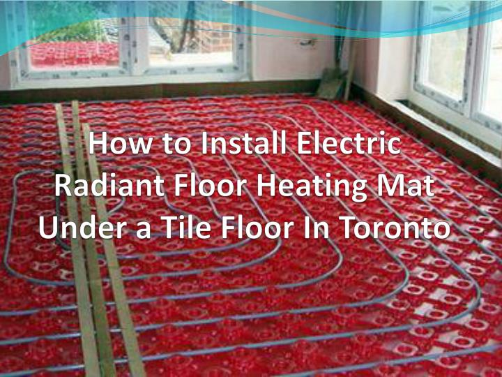 Ppt How To Install Electric Radiant Floor Heating Mat Under A