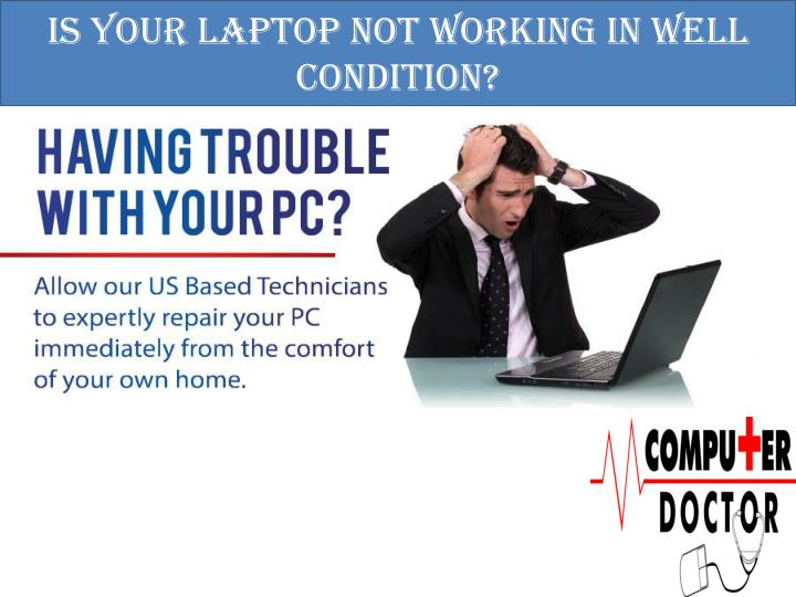 is your laptop not working in well condition n.